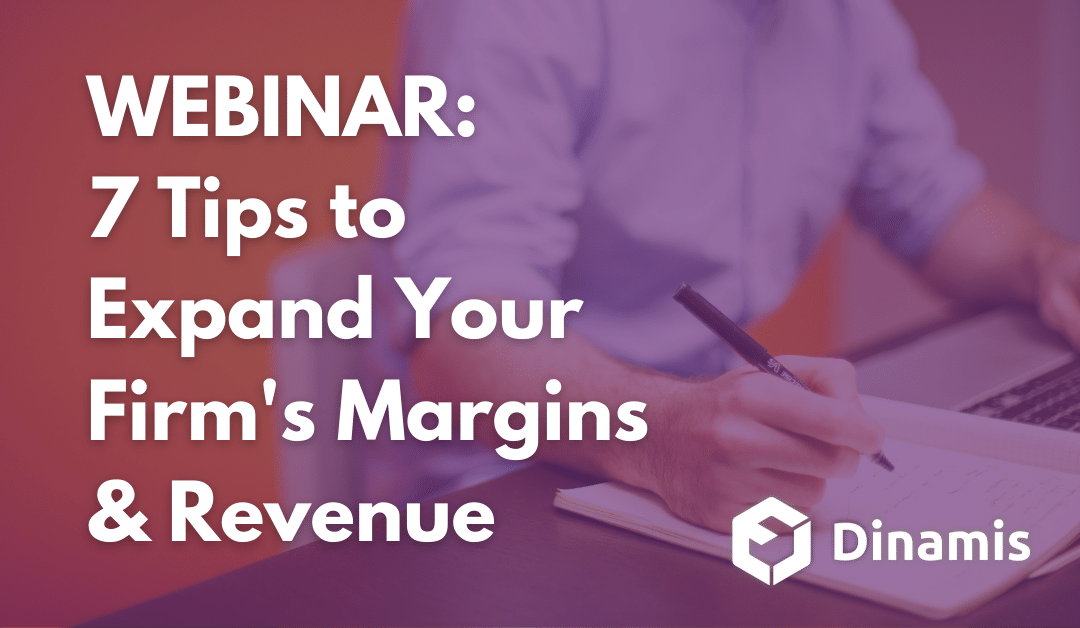 Webinars: 7 Tips to Increase Profit and Margins with Your CAS Practice (1/13/21 – 4/28/21)